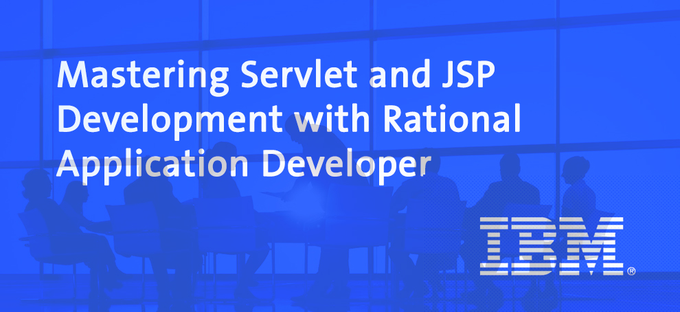 Mastering Servlet and JSP Development w/ Rational